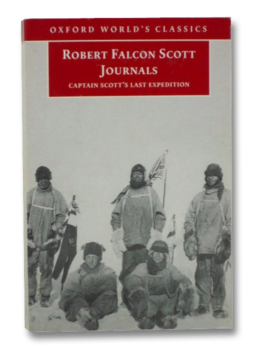Journals: Captain Scott's Last Expedition (Oxford World's Classics), Scott, Robert Falcon; Jones, Max