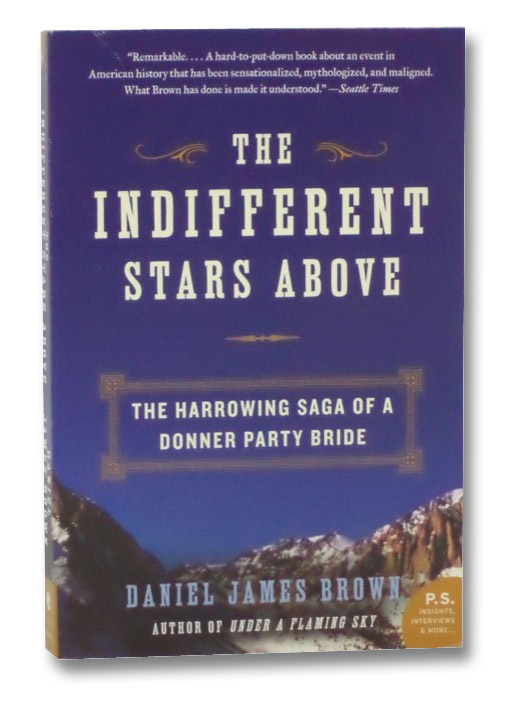 The Indifferent Stars Above: The Harrowing Saga of a Donner Party Bride, Brown, Daniel James
