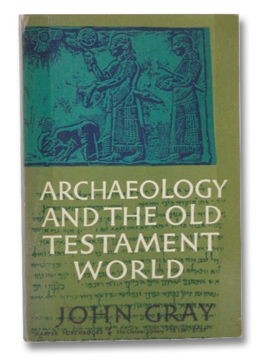 Archaeology and the Old Testament World, Gray, John