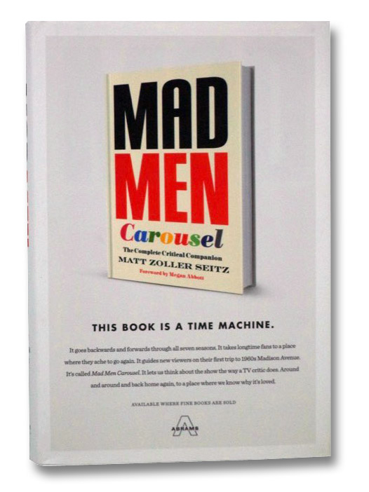 Mad Men Carousel: The Complete Critical Companion, Seitz, Matt Zoller