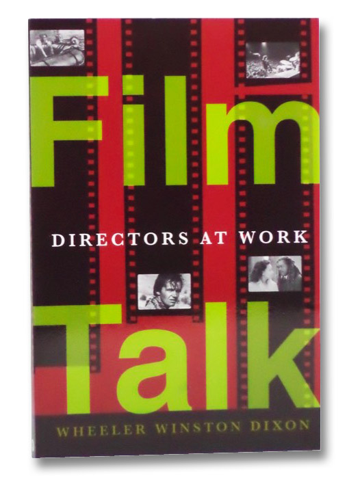 Film Talk: Directors at Work, Dixon, Wheeler Winston