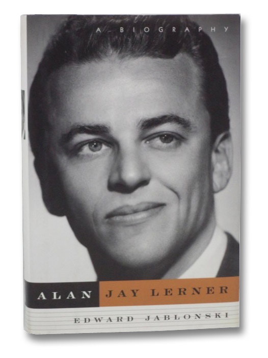 Alan Jay Lerner: A Biography, Jablonski, Edward