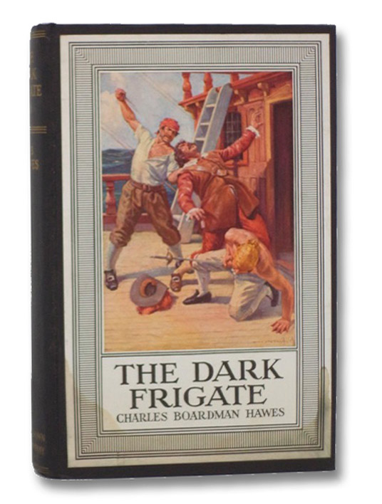 The Dark Frigate: Wherein is Told the Story of Philip Marsham who Lived in the Time of King Charles and Was Bred a Sailor but Came Home to England after Many Hazards by Sea and Land and Fought for the King at Newbury and Lost a Great Inheritance and Departed for Barbados in the Same Ship, by Curious Chance, in Which He Had Long Before Adventured with the Pirates. (The Beacon Hill Bookshelf), Hawes, Charles Boardman; Fischer, Anton Otto