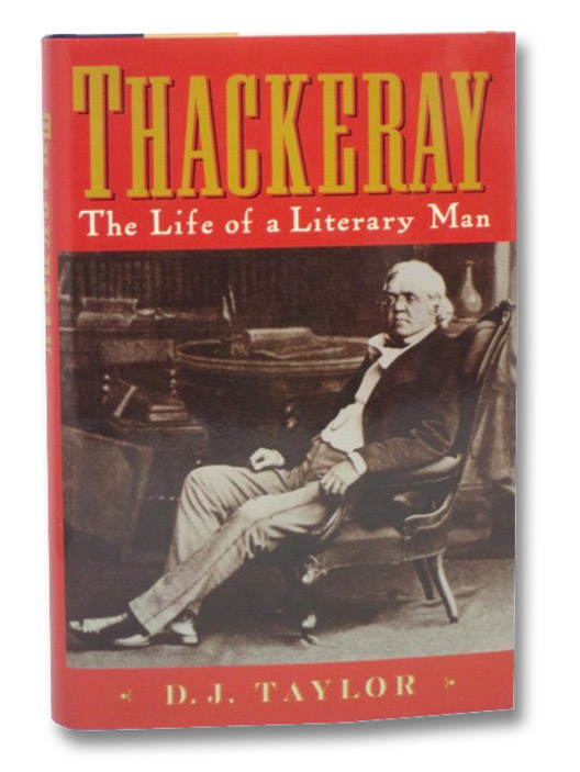 Thackeray: The Life of a Literary Man, Taylor, D.J.