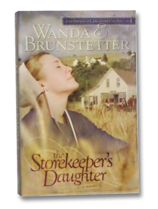 The Storekeeper's Daughter (Daughters of Lancaster County, Book 1), Brunstetter, Wanda E.