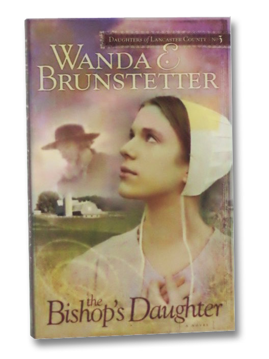 The Bishop's Daughter, Brunstetter, Wanda E.