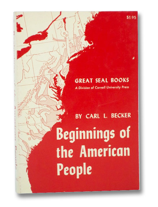Beginnings of the American People (Great Seal Books), Becker, Carl L.