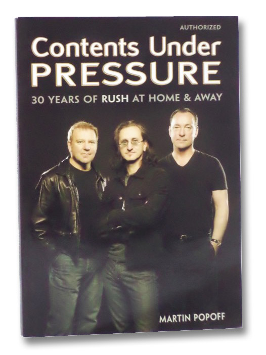 Contents Under Pressure: 30 Years of Rush at Home and Away, Popoff, Martin
