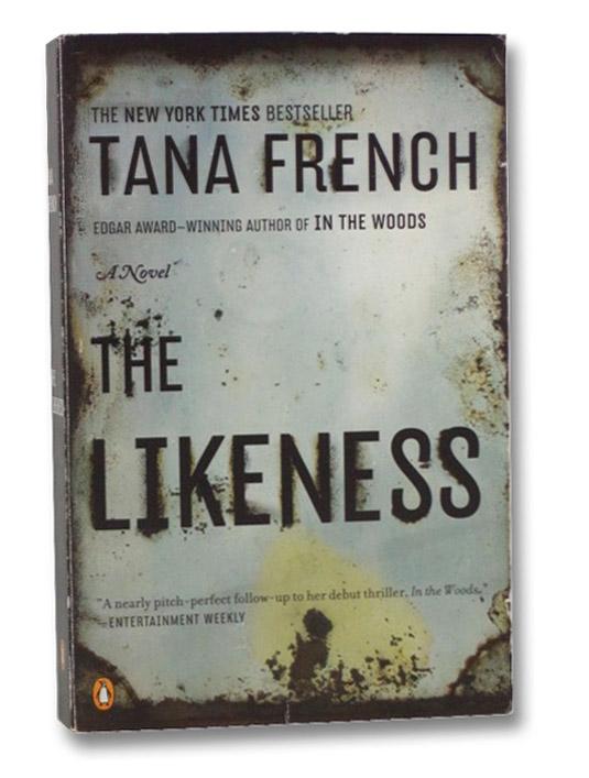 The Likeness: A Novel, French, Tana