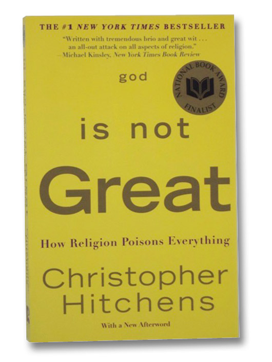 God is Not Great: How Religion Poisons Everything, Hitchens, Christopher
