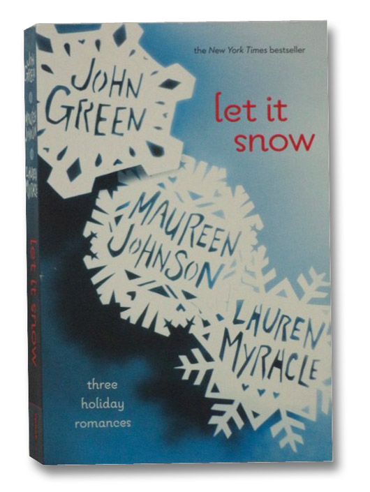 Let it Snow: Three Holiday Romances, Green, John; Johnson, Maureen; Myracle, Lauren