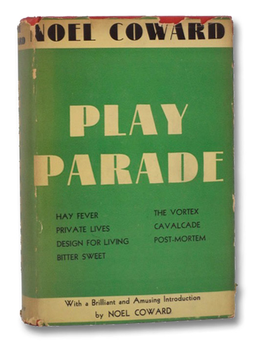 Play Parade: Design For Living; Cavalcade; Private Lives; BItter Sweet; Post-Mortem; The Vortex; Hay Fever, Coward, Noel