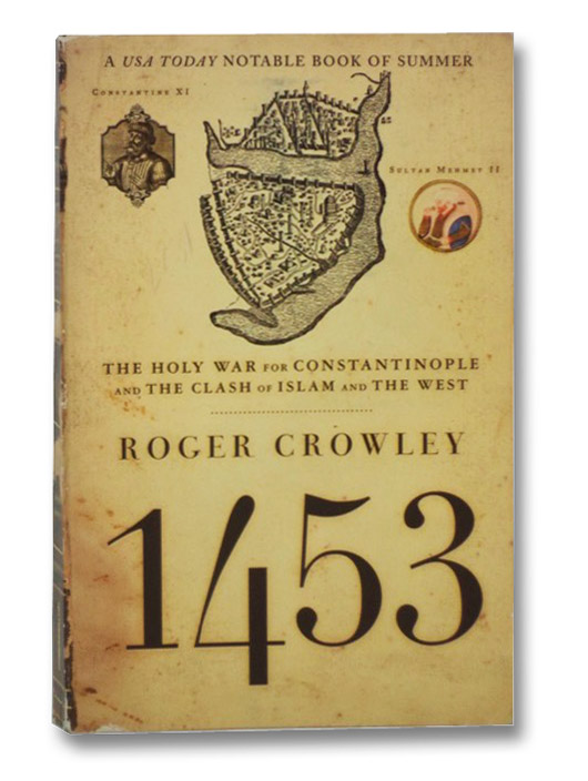1453: The Holy War for Constantinople and the Clash of Islam and the West, Crowley, Roger