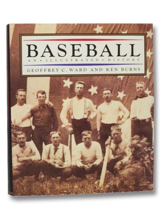 Baseball: An Illustrated History, Ward, Geoffrey C.