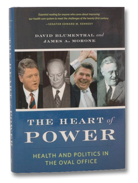 The Heart of Power: Health and Politics in the Oval Office, Blumenthal, David