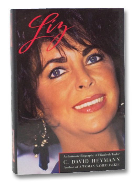 Liz: An Intimate Biography of Elizabeth Taylor, Heymann, C. David