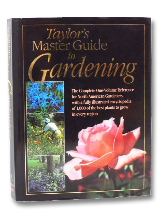 Taylor's Master Guide to Gardening, Holmes, Roger