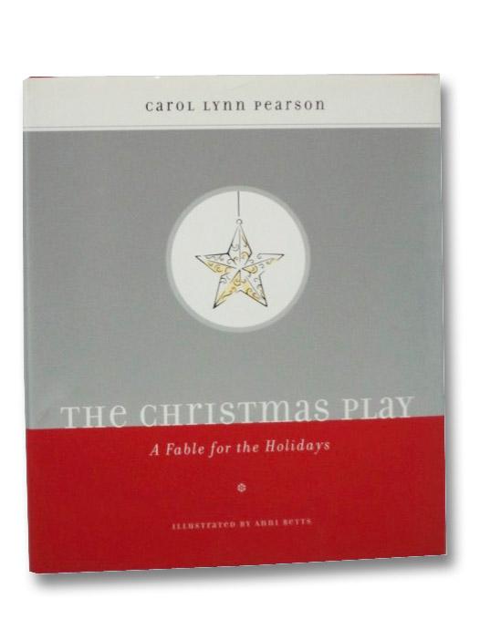 The Christmas Play: A Fable for the Holidays, Pearson, Carol Lynn