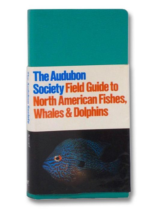 The Audubon Society Field Guide to North American Fishes, Whales & Dolphins, Boschung, Jr., Herbert T.; Williams, James D.; Gotshall, Daniel W.; Caldwell, David K.; Caldwell, Melba C.