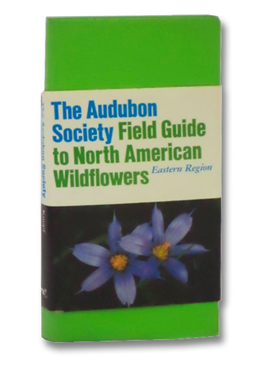 The Audubon Society Field Guide to North American Wildflowers, Eastern Region, Niering, William A.