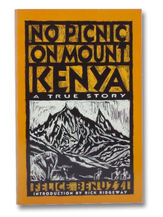 No Picnic on Mount Kenya: A True Story, Benuzzi, Felice; Ridgeway, Rick