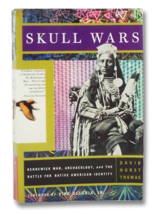 Skull Wars: Kennewick Man, Archaeology, and the Battle for Native American Identity, Thomas, David Hurst