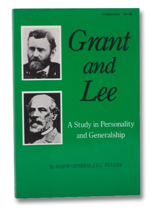 Grant and Lee: A Study in Personality and Generalship, Fuller, J.F.C.