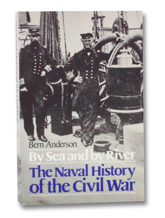 By Sea and by River: The Naval History of the Civil War, Anderson, Bern