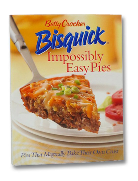Bisquick: Impossibly Easy Pies, Betty Crocker