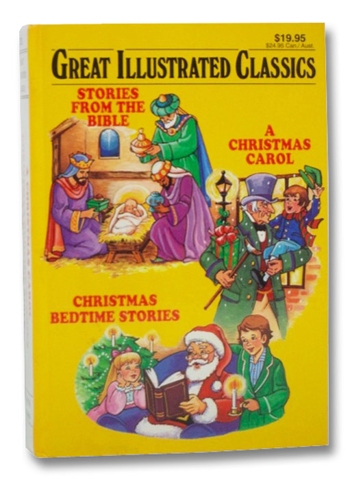 Great Illustrated Classics: A Christmas Carol; Christmas Bedtime Stories; Stories from the Bible, Dickens, Charles; V/A