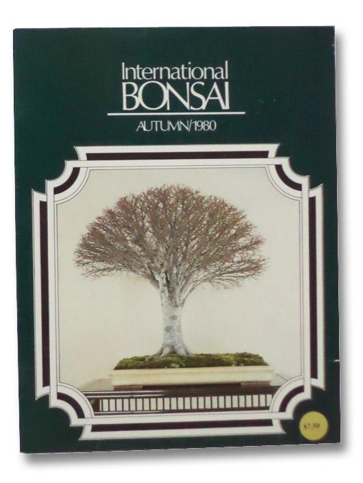 International Bonsai Magazine: Autumn 1980, Valavanis, William N.