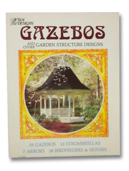 Gazebos And Other Garden Structure Designs, Strombeck, Janet A.