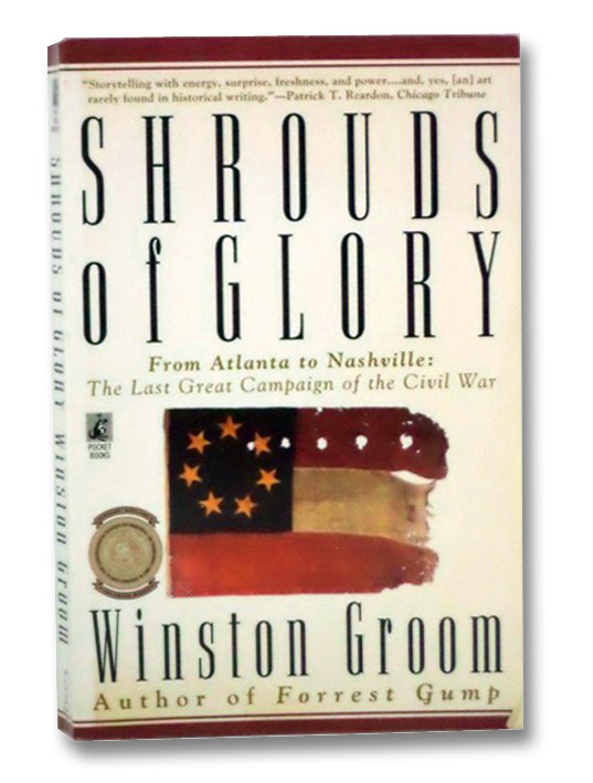 Shrouds of Glory: From Atlanta to Nashville: The Last Great Campaign of the Civil War, Groom, Winston