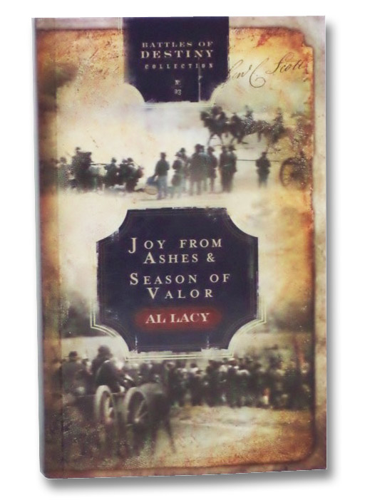 Joy from Ashes / Season of Valor (Battles of Destiny Collection, Volume 3), Lacy, Al