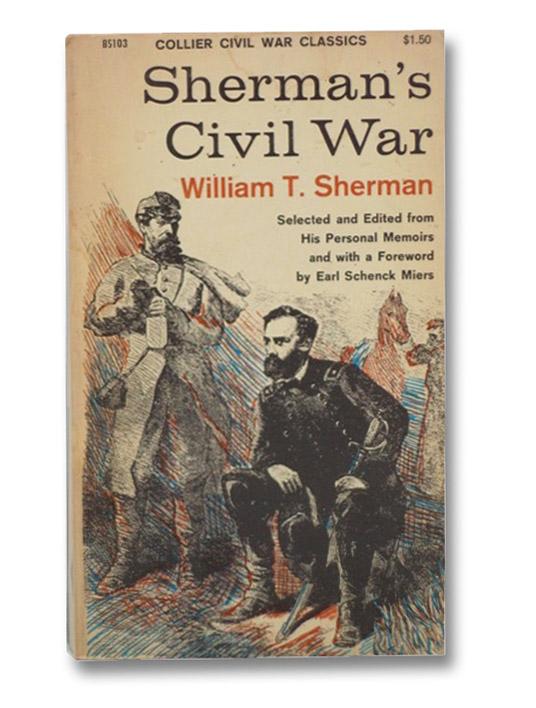 Sherman's Civil War (Collier Civil War Classics), Sherman, William T.; Miers, Earl Schenck