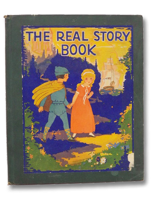 The Real Story Book, Wadsworth, Wallace C.; Curry, Charles Madison; Price, Margaret Evans
