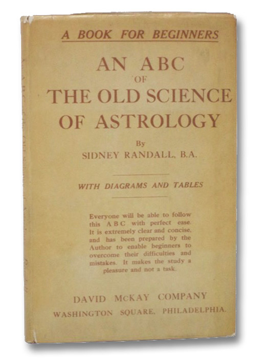 An ABC of the Old Science of Astrology, for Beginners. With Diagrams and Tables, Randall, Sidney