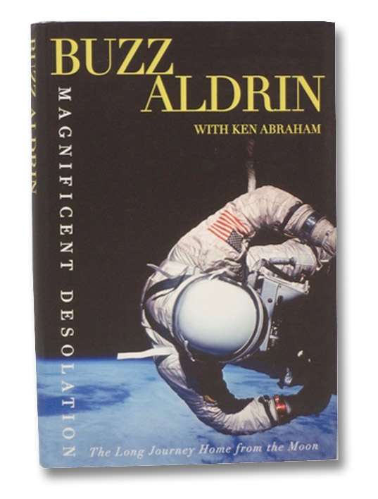 Magnificent Desolation: The Long Journey Home from the Moon, Aldrin, Buzz
