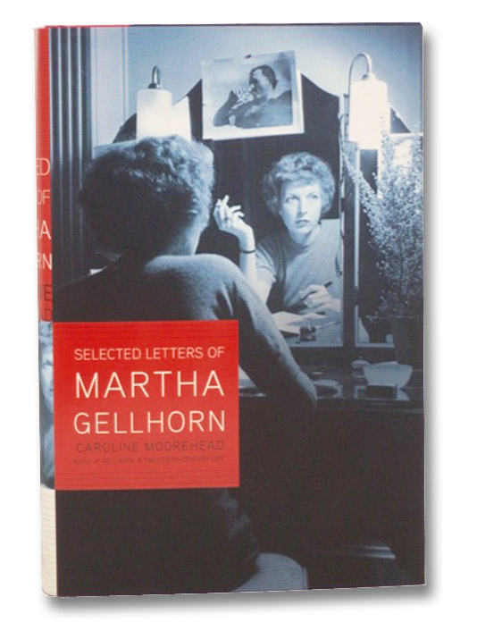 Selected Letters of Martha Gellhorn, Gellhorn, Martha