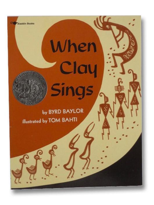 When Clay Sings, Baylor, Byrd; Bahti, Tom