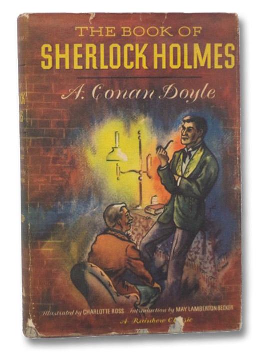 The Book of Sherlock Holmes (A Rainbow Classic), Doyle, A. Conan; Ross, Charlotte; Becker, May Lamberton