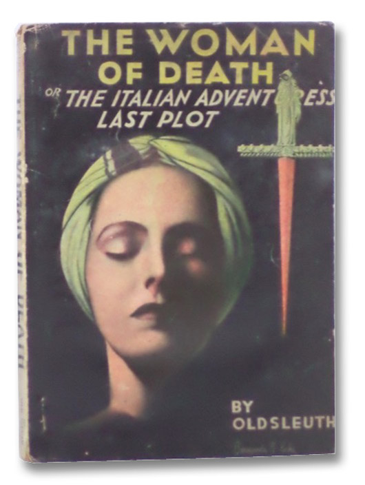 The Woman of Death or, the Italian Adventuress' Last Plot (Adventure Series, No. 97), Old Sleuth