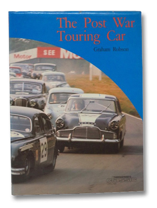 The Post War Touring Car (Thoroughbred & Classic Cars), Robson, Graham