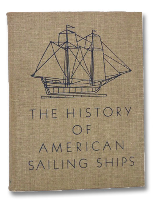 The History of American Sailing Ships, Chapelle, Howard I.; Wales, George C.; Rusk, Henry