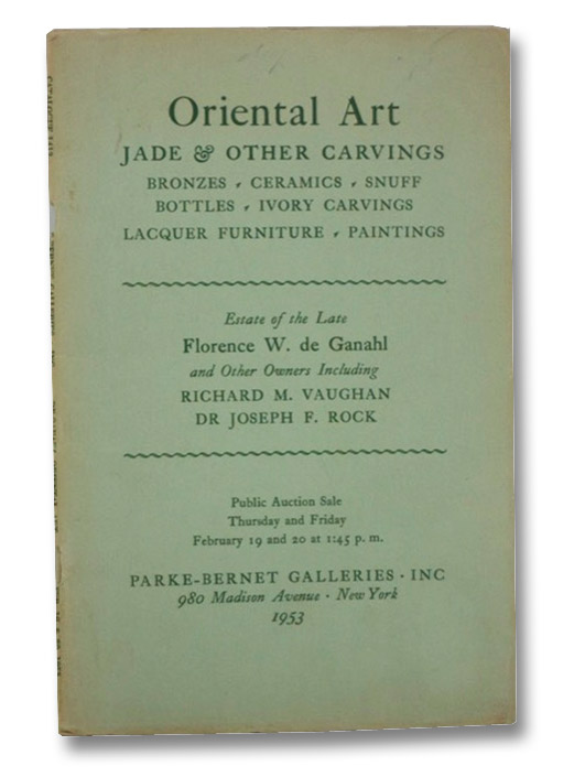 Oriental Art, Jade & Other Carvings: Bronzes, Ceramics, Snuff Bottles, Ivory Carvings, Lacquer Furniture, Paintings. Estate of the Late Florence W. de Ganahl and Other Owners Including Richard M. Vaughan, Dr. Joseph F. Rock
