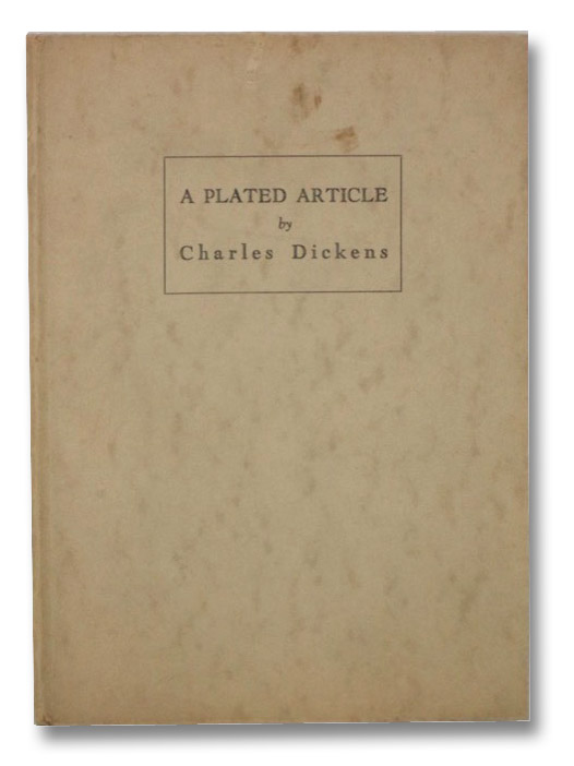 A Plated Article, with an Introductory Account of the Historical Spode-Copeland China Works to Which it Refers, Dickens, Charles