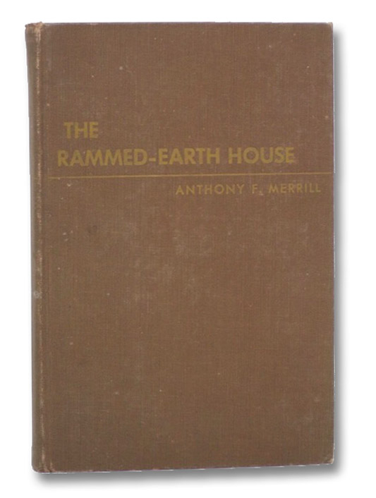 The Rammed-Earth House, Merrill, Anthony F.
