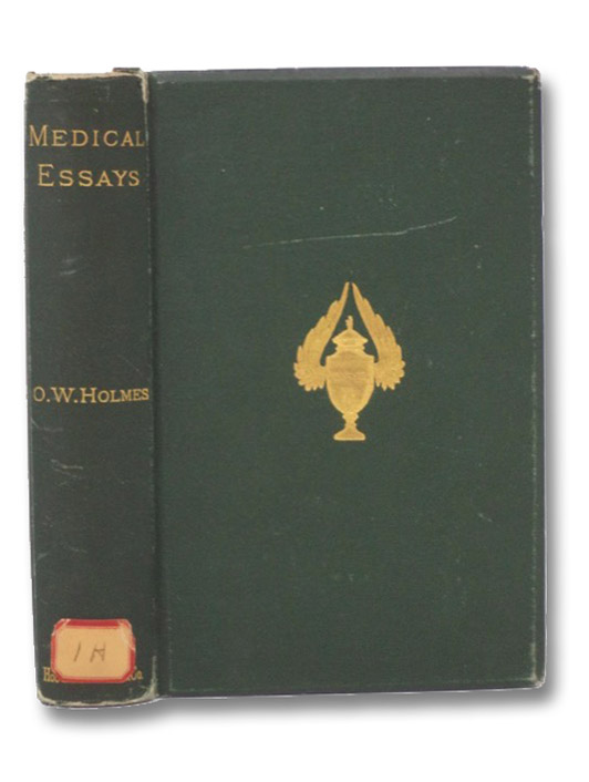 Medical Essays, 1842-1882, Holmes, Oliver Wendell