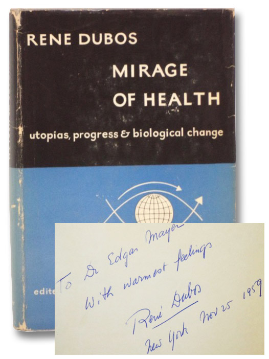 Mirage of Health: Utopias, Progress, and Biological Change (World Perspectives Series Volume Twenty-two [22]), Dubos, Rene