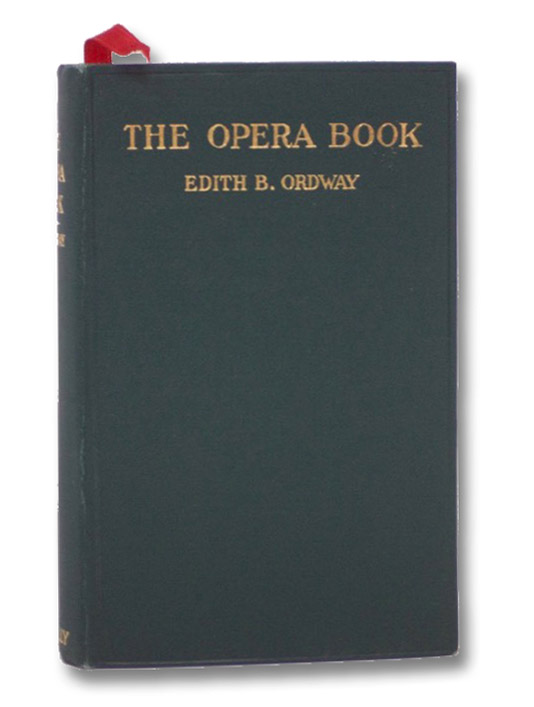 The Opera Book (Revised and Enlarged), Ordway, Edith B.
